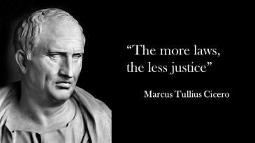 cicero - more laws less justice (Summum ius summa iniuria)