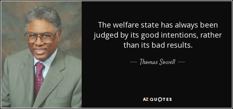 thomas-sowell-the-welfare-state-has-always-been-judged-on-its-intentions